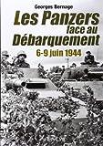 Les Panzers Face Au Debarquement 6-8 June, 1944, Georges Bernage, 284048319X