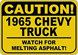 1965 65 CHEVY TRUCK Caution Melting Asphalt Sign - 10 x 14 Inches