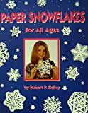 Paper Snowflakes for All Ages