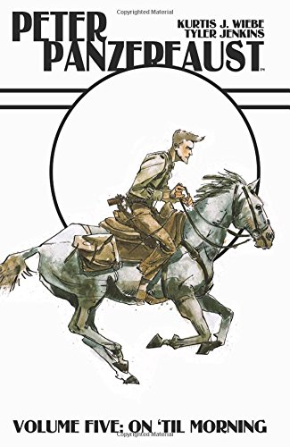 Peter Panzerfaust Volume 5: On 'Til Morning
