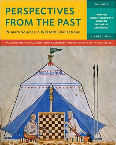 Perspectives from the Past Primary Sources in Western Civilizations Sixth Edition  Vol 1