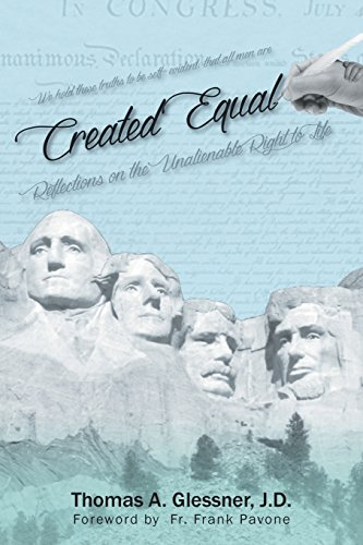 Created Equal: Reflections on the Unalienable Right to Life ()