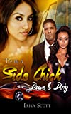 To Be a Side Chick: Down and Dirty Hood Bitch