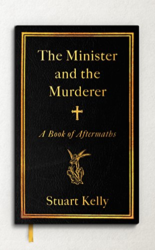EBOOK The Minister & the Murderer: A Book of Aftermaths R.A.R