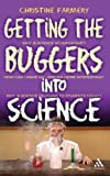 Getting the Buggers into Science, Farmery, Christine, 0826473970