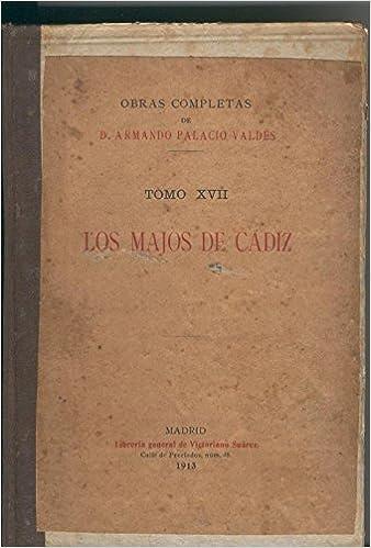 Amazon.com: Los Majos de Cadiz. Tomo XVII: Armando Palacio ...