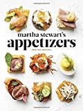 Martha Stewart's Appetizers: 200 Recipes for Dips, Spreads, Nibbles, Bites, Snacks, Starters, Small Plates,