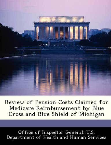 Review of Pension Costs Claimed for Medicare Reimbursement by Blue Cross and Blue Shield of Michigan
