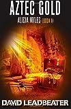 """Aztec Gold (Alicia Myles 1) (Volume 1)"" av David Leadbeater"