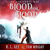 The Vengeance War: Blood for Blood, Book 1-3 | K.L. Gee, Tom Wright
