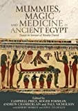 img - for Mummies, Magic and Medicine in Ancient Egypt: Multidisciplinary Essays for Rosalie David book / textbook / text book