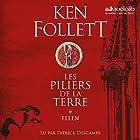 Ellen (Les Piliers de la terre 1.1) | Livre audio Auteur(s) : Ken Follett Narrateur(s) : Patrick Descamps