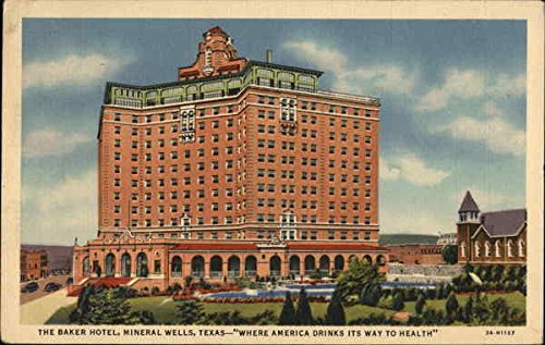 The Baker Hotel, Where America Drinks its Way to Health Mineral Wells, Texas Original Vintage - Well Vintage Postcard