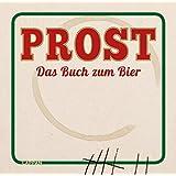 Prost: Das Buch zum Bier
