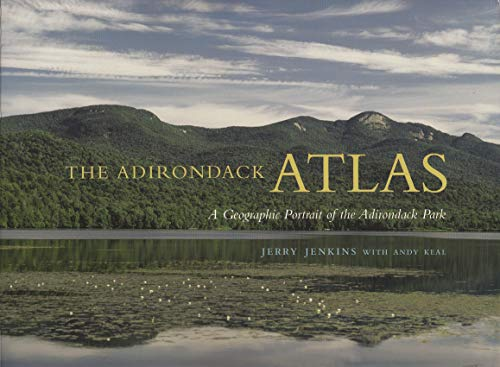 The Adirondack Atlas: A Geographic Portrait of the Adirondack Park (Adirondack Museum Books)