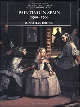 Painting In Spain, 1500-1700 (The Yale University Press Pelican History Of Art) Book Pdf