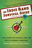 img - for The Indie Band Survival Guide, 2nd Ed.: The Complete Manual for the Do-it-Yourself Musician book / textbook / text book
