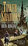 The Tower of Shadows, Drew Bowling, 0345486722