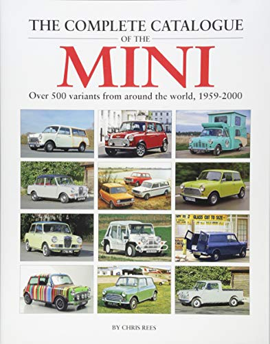 The Complete Catalogue of the Mini: Over 500 variants from around the world, 1959-2000 (Mini Classic Cooper)
