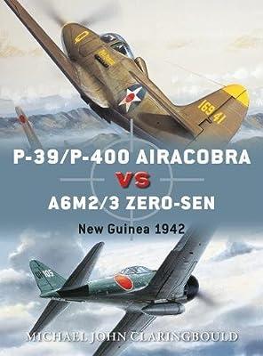 P-39/P-400 Airacobras vs A6M2/3 Zero-sen: New Guinea 1942 (Duel)