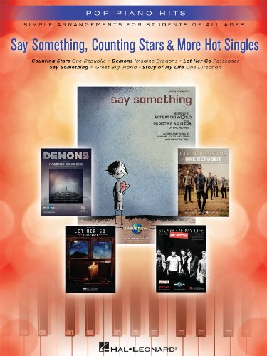 Say Something, Counting Stars & More Hot Singles - Easy Piano Songbook: Simple Arrangements for Students of All Ages (Pop Piano Hits)