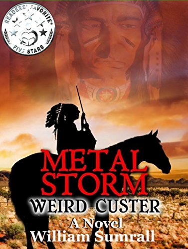 Metal Storm: Weird Custer A Novel