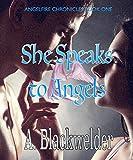She Speaks to Angels (YA Manhattan Urban Angel Suspense) (Hush Hush meets Twilight) (AngelFire Chronicles Book 1)