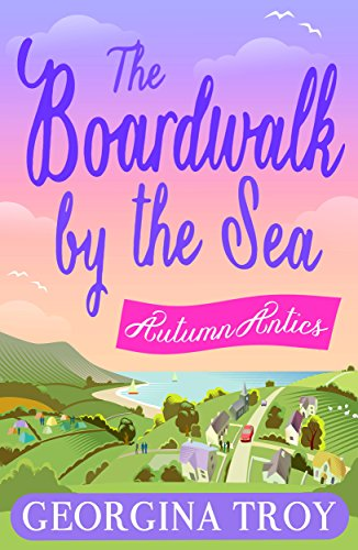 Autumn Antics: Escape to the seaside with the perfect autumn read! (The Boardwalk by the Sea Book 2) -