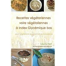 Recettes vegetariennes voire vegetaliennes a IG bas (French Edition)