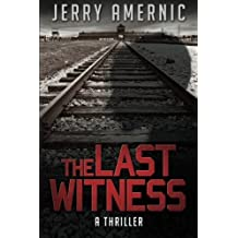 The Last Witness by Jerry Amernic (2014-10-01)