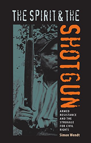 The Spirit and the Shotgun: Armed Resistance and the Struggle for Civil Rights (New Perspectives on the History of the S