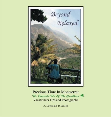 Beyond Relaxed: Precious Time in Montserrat pdf epub
