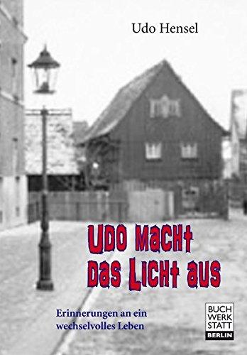 Udo macht das Licht aus: Erinnerungen