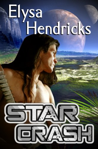 Book: Star Crash (Star Chronicles) by Elysa Hendricks