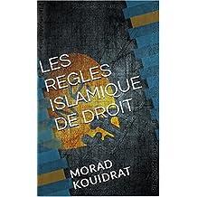 LES REGLES ISLAMIQUE DE DROIT (French Edition)