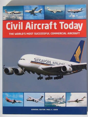 Civil Aircraft Today The World's Most Successful Commercial Aircraft (Commercial Aircraft)