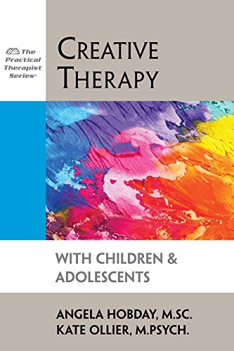 - Creative Therapy with Children and Adolescents (Practical Therapist Series)