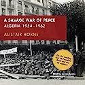 A Savage War of Peace: Algeria 1954-1962 Hörbuch von Alistair Horne Gesprochen von: James Adams