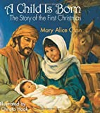 A Child Is Born, Mary Alice Gran, 0687491681