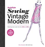 BurdaStyle Sewing Vintage Modern: Mastering Iconic Looks from the 1920s to 1980s offers