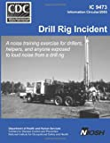 Drill Rig Incident, Edward A. Barrett and Roberta A. Calhoun, 1494383934