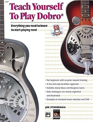 [(Alfred's Teach Yourself to Play Dobro: Everything You Need to Know to Start Playing Now!, Book & CD)] [Author: Joe Stoebenau] published on (July, 2003) pdf epub