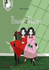 Passion et Patience par Rémi Courgeon