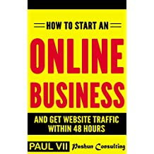How to start an online business: And get website traffic within 48 hours: The Cleverly Concise Introduction (online...