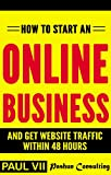 How to start an online business: And get website traffic within 48 hours: The Cleverly Concise Introduction (online business ideas, online business secrets, … startup, online business for beginners)