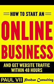 How to start an online business: And get website traffic within 48 hours: The Cleverly Concise Introduction (online business ideas, online business secrets, ... startup, online business for beginners)