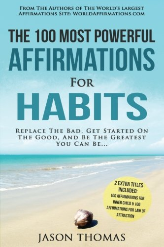 Affirmation | The 100 Most Powerful Affirmations for Habits | 2 Amazing Affirmative Books Included for Inner Child &