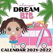 Always Dream Big Calendar 2021 - 2022: April 2021 - June 2022 Square Monthly Planner Mini Calendar With Empowe