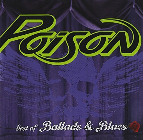 Best of Ballads & Blues by Poison (2003-05-03)