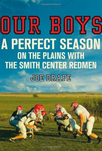 Our Boys: A Perfect Season on the Plains with the Smith Center Redmen by Joe Drape (2010-08-03)